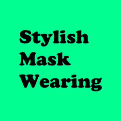Wearing a Mask With Style